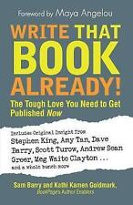 Write That Book Already?: Inside Advice from Those Who Know, Goldmark, Kathi, Ba
