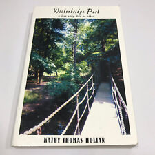 Wickenbridge Park A Love Story Like No Other by Kathy Thomas Holian (2002)