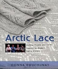 USED (GD) Arctic Lace: Knitting Projects and Stories Inspired by Alaska's Native