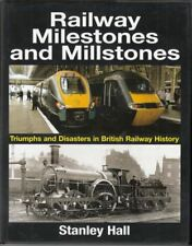 Railway Milestones and Millstones : Stanley Hall