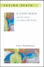 A Good Death: On the Value of Death and Dying (Paperback or Softback)