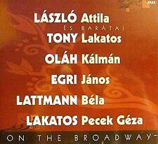 "Atilla Laszlo ""On The Broadway""  Import (Hungary 2004) Audio CD"