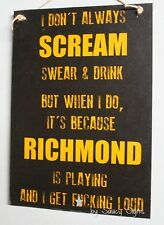 Naughty Scream Drink Swear F*cking Loud Richmond Tigers Footy Sign