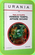 URANIA N. 1589 VENDESI TEMPO, AFFARE SICURO PAUL DI FILIPPO ED MONDADORI