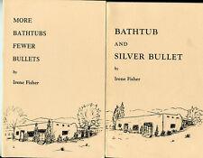 2 Bks-Bathtub & Silver Bullet-More Bathtubs Fewer Bullets-Albuquerque NM-Fisher