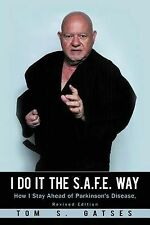 I Do It the S. A. F. E. Way: How I Stay Ahead of Parkinson's Disease, Revised Ed