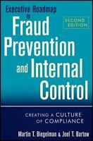 Executive Roadmap to Fraud Prevention and Internal Control: Creating a Culture o
