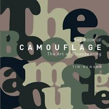 The Book of Camouflage : The Art of Disappearing by Tim Newark (2013, Hardcover)