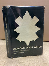 CANADA'S BLACK WATCH: The First Hundred Years By Paul P. Hutchison - 1962