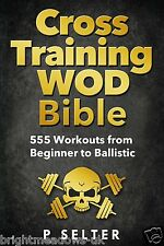 Cross Training WOD Bible Bodybuilding Muscle Fitness Shredded Book Health Weight