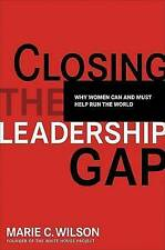 Closing the Leadership Gap : Why Women Can and Must Help Run the World