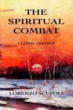The Spiritual Combat : Classic Edition by Lorenzo Scupoli (2014, Paperback)