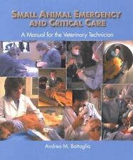 Small Animal Emergency and Critical Care: A Manual for the Veterinary Technicia