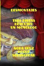 Desmontajes : Tres Piezas de Teatro y un Monólogo by Nora Roque (2015,...