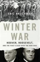 Winter War: Hoover, Roosevelt, and the First Clash Over the New Deal Hardcover