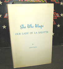 Leon Bloy She Who Weeps softcover '68 virgin mary our lady of la salette book !!