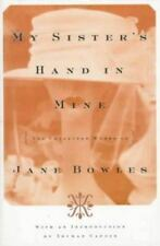 My Sister's Hand in Mine: The Collected Works of Jane Bowles