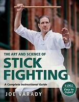 Art and Science of Stick Fighting : A Complete Instructional Guide, Paperback...