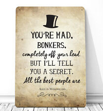 You're mad, bonkers Alice in Wonderland quote sign A4 metal plaque gift