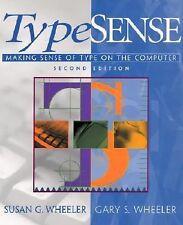 TYPESENSE Making Sense of Type on the Computer, S. & G. Wheeler, 2nd Ed SC BNew