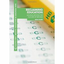 Reclaiming Education: Moving Beyond the Culture of Reform: 2014 by Ron Scapp...