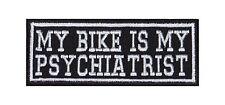 My Bike Is My Psychiatrist Biker Heavy Rocker Patch Aufnäher Bügelbild Kutte