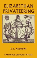 Elizabethan Privateering: English Privateering , Andrews, R.,,