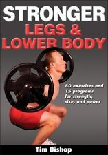 Stronger Legs and Lower Body by Tim Bishop (2011, Paperback)