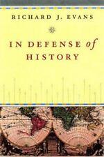 In Defense of History by Richard J. Evans