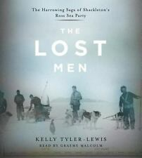 The Lost Men: The Harrowing Saga of Shackleton's Ross Sea Party Malcolm, Graeme