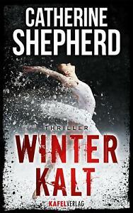 Winterkalt: Thriller von Catherine Shepherd (2018, Taschenbuch)