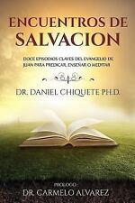 Encuentros de Salvacion : Doce Episodios Claves Del Evangelio de Juan para...