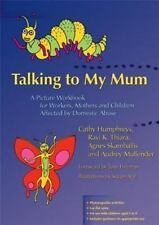 Talking to My Mum : A Picture Workbook for Workers, Mothers and Children...