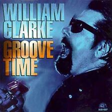 William Clarke - Groove Time [New CD]