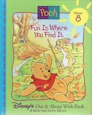 Fun is Where You Find It (Disneys Out & About With Pooh, Vol 8) by Inc. Disney