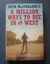 """A Million Ways to Die in the West""--Seth MacFarlane--2014 1st Edition Hardcover"