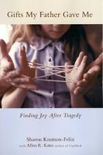 NEW - Gifts My Father Gave Me: Finding Joy After Tragedy