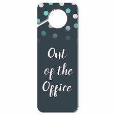 Out of the Office Plastic Door Knob Hanger Sign