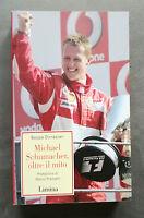 Michael Schumacher, oltre il mito, Beppe Donazzan, Limina, 2006.