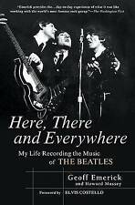 NEW Here, There and Everywhere: My Life Recording the Music of the Beatles