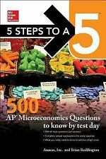 McGraw-Hill's 5 Steps to a 5: 500 AP Microeconomics Questions to Know by Test...
