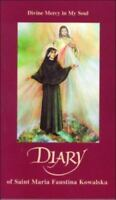 Diary: Divine Mercy in My Soul: By Maria Faustina Kowalska