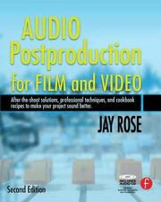 Audio Postproduction for Film and Video: After-the-Shoot solutions, Professional