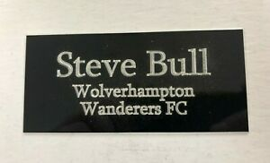 Steve Bull 110x50mm Engraved Plaque for Signed Wolves Memorabilia Display Frame