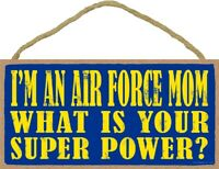 I'm an Air Force Mom What is Your Super Power Funny Military Wood Sign Plaque US