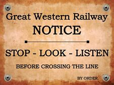 GWR GREAT WESTERN RAILWAY STOP LOOK LISTEN BEFORE CROSSING TRAIN METAL SIGN 1683