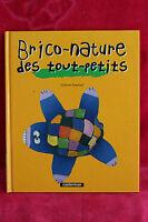 Brico-nature des tout-petits - Corinne Dreyfuss