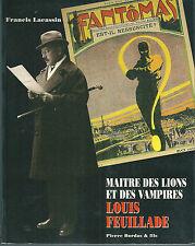 Francis Lacassin - Louis Feuillade Maitre des lions et des vampires Cinéma film