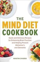 Mind Diet Cookbook : Quick and Delicious Recipes for Enhancing Brain Function...