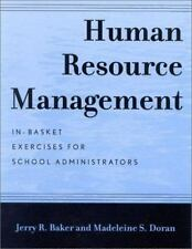 Human Resource Management : In-Basket Exercises for School Administrators by...